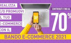 BANDO E-COMMERCE 2021: CONTRIBUTI A FONDO PERDUTO DEL 70% PER INTERVENTI DI DIGITALIZZAZIONE, COMMERCIO ELETTRONICO E INNOVAZIONE DELLE IMPRESE